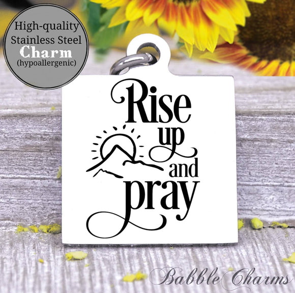 Rise up and pray, raise up, pray, prayer charm, Steel charm 20mm very high quality..Perfect for DIY projects