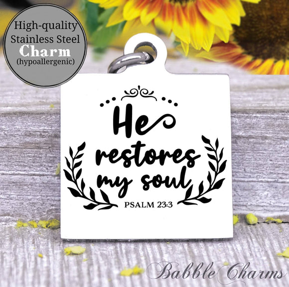 He restores my soul, restored soul, soul charm, Steel charm 20mm very high quality..Perfect for DIY projects