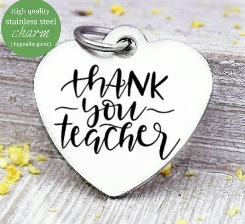 Thank you Teacher charm, teacher thank you, teach, love to teach charm, Steel charm 20mm very high quality..Perfect for DIY projects
