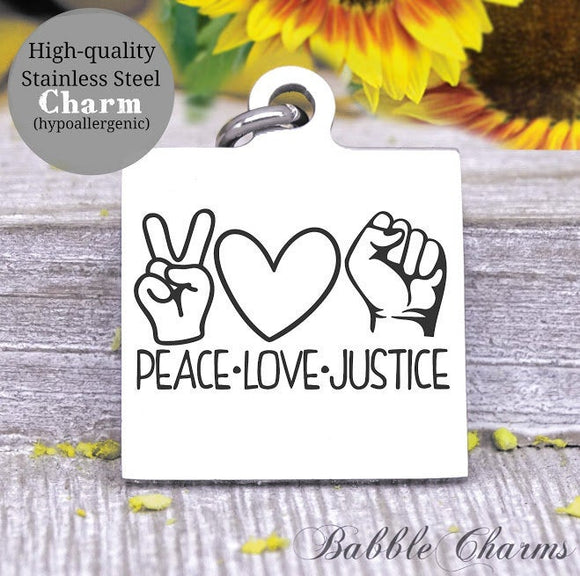 Peace, Love, Justice, Justice for George, Peace, Black lives matter, all lives matter, black lives charm, Steel charm 20mm very high quality