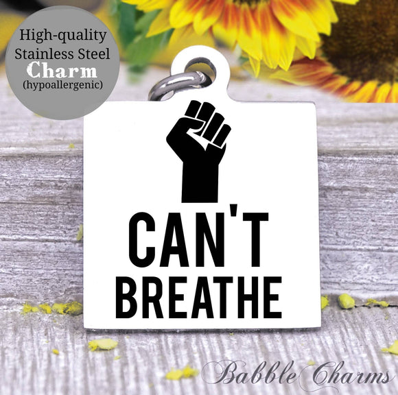 I Can't Breathe, Black lives matter, all lives matter, black lives charm, Steel charm 20mm very high quality..Perfect for DIY projects