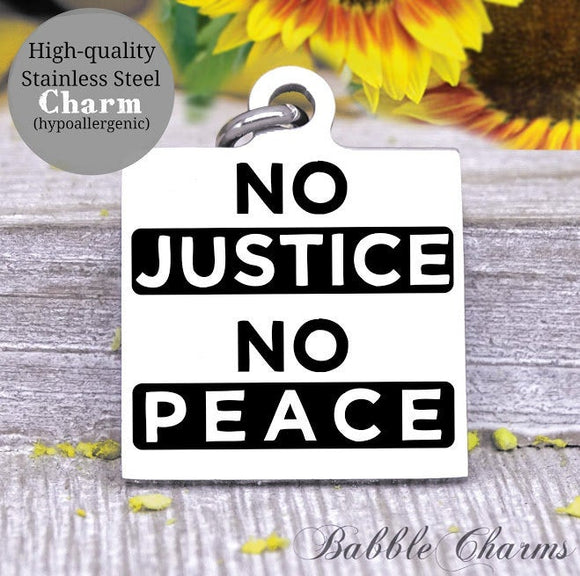 No Justice, No Peace, Black lives matter, all lives matter, black lives charm, Steel charm 20mm very high quality..Perfect for DIY projects