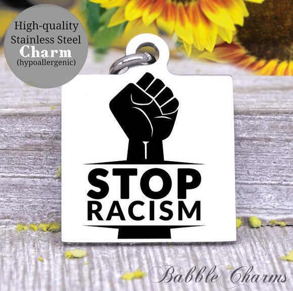 Stop Racism, Racism, Black lives matter, all lives, black lives charm, Steel charm 20mm very high quality..Perfect for DIY projects