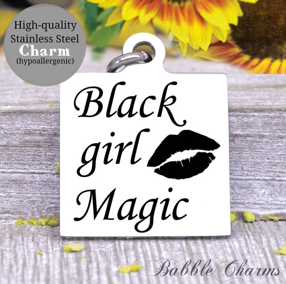 Black Girl Magic, black girl, black girl charm, Steel charm 20mm very high quality..Perfect for DIY projects