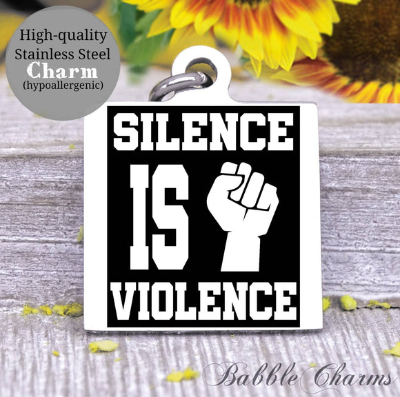 Silence is violence, Black lives matter, all lives matter, black lives charm, Steel charm 20mm very high quality..Perfect for DIY