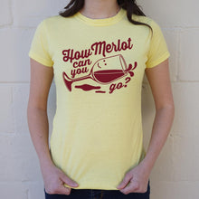 Load image into Gallery viewer, How Merlot Can You Go? T-Shirt (Ladies) - FriendsWhoDrink
