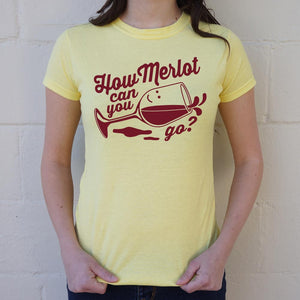 How Merlot Can You Go? T-Shirt (Ladies) - FriendsWhoDrink