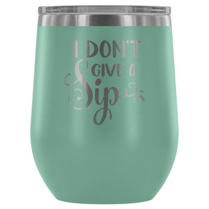 I Don't Give a Sip Stemless Wine Tumbler - FriendsWhoDrink