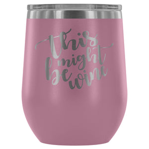 This Might Be Wine Stemless Wine Tumbler - FriendsWhoDrink
