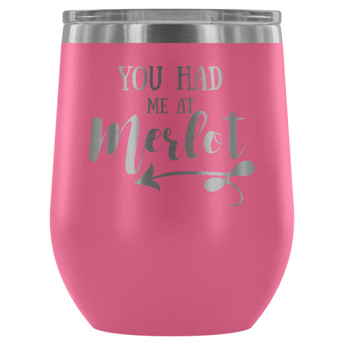 You Had me at Merlot Stemless Wine Tumbler - FriendsWhoDrink