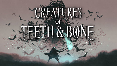 Creatures of Teeth & Bone - Wicked Creatures Box