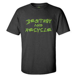 Destroy and Recycle T-Shirt