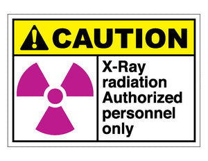 X Ray Radiation >> Caution X Ray Radiation Authorized Personnel Only Sign