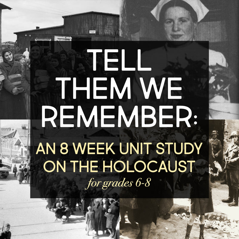 Tell Them We Remember: An 8 Week Holocaust Unit Study <h5><b>Grades:</b> 6-8 </h5>
