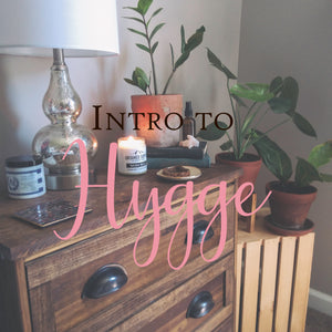 Intro to Hygge