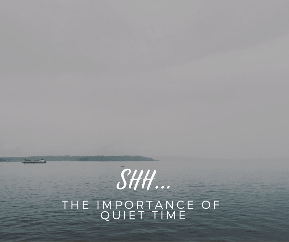 The Importance of Quiet Time