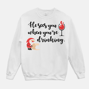 He Sees You When You're Drinking Unisex Crew Neck Sweatshirt White