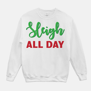 Sleigh All Day Unisex Crew Neck Sweatshirt White