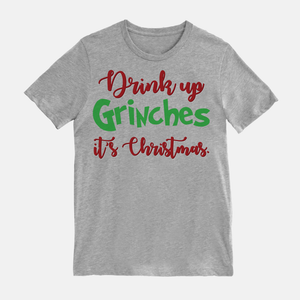 Drink Up Grinches Unisex T-Shirt White