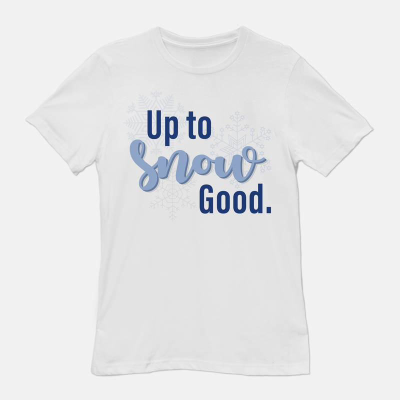 Up to Snow Good Unisex T-Shirt White