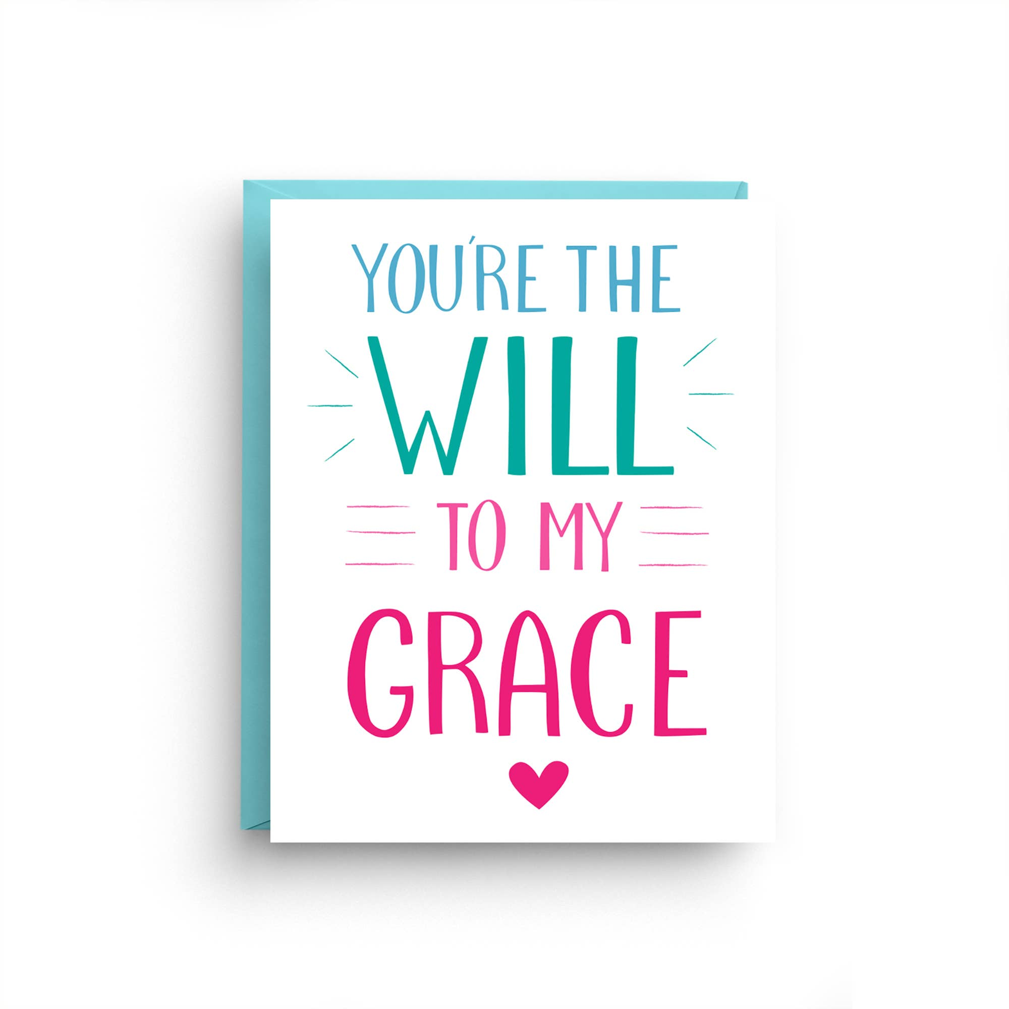 You're the Will to My Grace