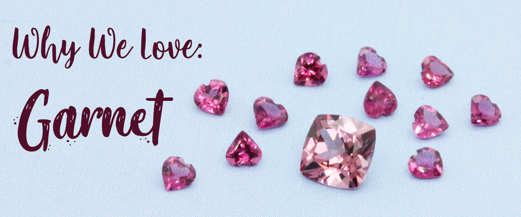 Why we love: Garnet