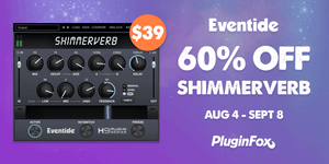 Eventide ShimmerVerb Launch Sale - Aug 4 - Sept 8