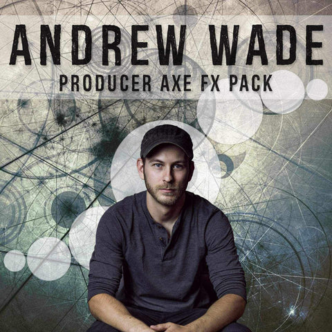 STL Tones Andrew Wade Producer Axe FX Bundle