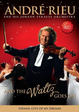 Andre' Rieu & Johann Strauss Orchestra - And The Waltz Goes On - Andre' Rieu And His Johann Strauss Orchestra - And The Waltz Goes On [DVD]