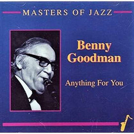 Benny Goodman - Anything for you [CD]
