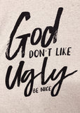 "KBD - ""God Don't Like Ugly"" Graphic Tee"