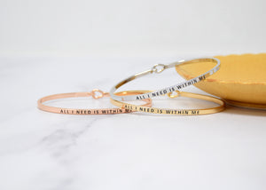 All I need is within me - Bracelet Bangle with Message for Women Girl Daughter Wife Holiday Anniversary Special Gift