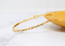 Load image into Gallery viewer, All I need is within me - Bracelet Bangle with Message for Women Girl Daughter Wife Holiday Anniversary Special Gift