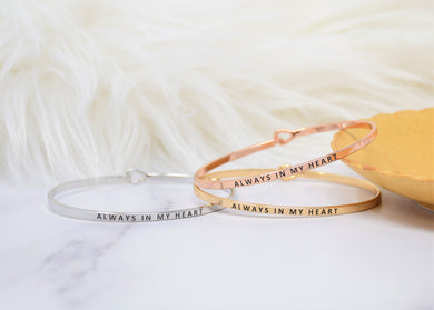 Always in my Heart - Bracelet Bangle with Message for Women Girl Daughter Wife Holiday Anniversary Special Gift