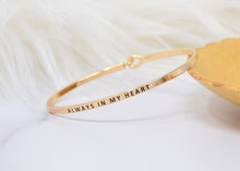 Load image into Gallery viewer, Always in my Heart - Bracelet Bangle with Message for Women Girl Daughter Wife Holiday Anniversary Special Gift