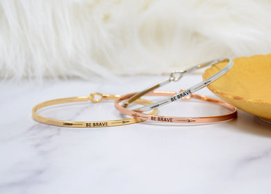 Be Brave>>> - Bracelet Bangle with Message for Women Girl Daughter Wife Holiday Anniversary Special Gift