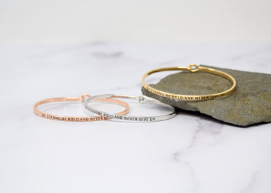 Be Strong Be bold and never give up- Bracelet Bangle with Message for Women Girl Daughter Wife Holiday Anniversary Special Gift