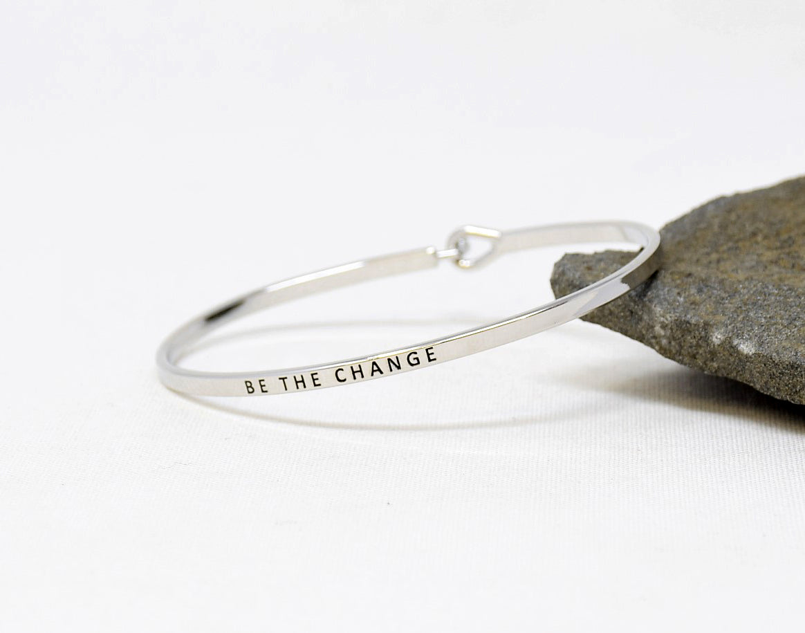 Be the change- Bracelet Bangle with Message for Women Girl Daughter Wife Holiday Anniversary Special Gift