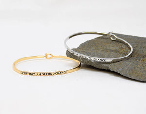 Everyday is a Second Chance - Bracelet Bangle with Message for Women Girl Daughter Wife Holiday Anniversary Special Gift