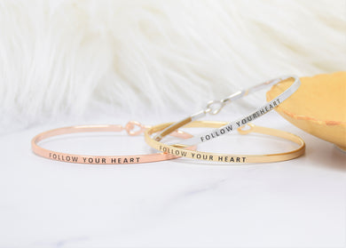 Follow your heart - Bracelet Bangle with Message for Women Girl Daughter Wife Holiday Anniversary Special Gift