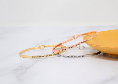 Give thanks in all Things - Bracelet Bangle with Message for Women Girl Daughter Wife Holiday Anniversary Special Gift