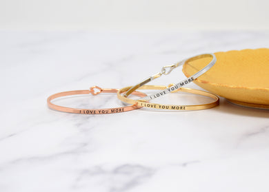 I love you more - Bracelet Bangle with Message for Women Girl Daughter Wife Holiday Anniversary Special Gift