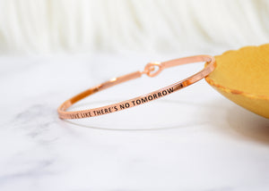 Live like there's no tomorrow - Bracelet Bangle with Message for Women Girl Daughter Wife Holiday Anniversary Special Gift
