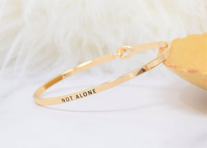 Not Alone - Bracelet Bangle with Message for Women Girl Daughter Wife Holiday Anniversary Special Gift