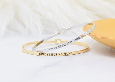 Think Less Live More - Bracelet Bangle with Message for Women Girl Daughter Wife Holiday Anniversary Special Gift