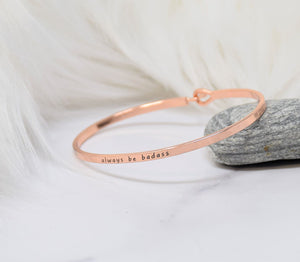 always be badass- Bracelet Bangle with Message for Women Girl Daughter Wife Holiday Anniversary Special Gift