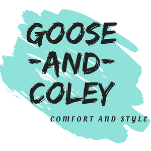 Goose and Coley, Comfort and Style