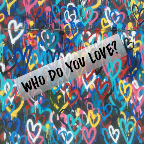 Who Do You Love Blog Post