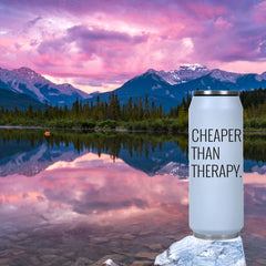 Cheaper Than Therapy Drink Container