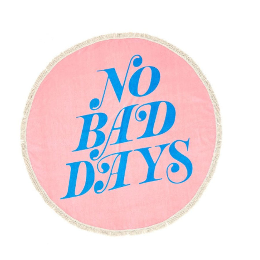 No Bad Day All Around Giant Circle Beach Towel